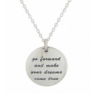 'Go forward and make your dream come true' Silver Necklace